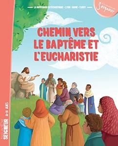 Chemin vers le baptême et l'eucharistie E enfant