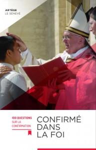 Confirmé dans la foi - 100 questions sur la confirmation