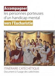 Couverture Accompagner les personnes porteuses d'un handicap mental vers l'Eucharistie