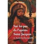 Couverture Sur les pas de l'apôtre Saint-Jacques
