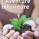 Osons l'aventure intérieure