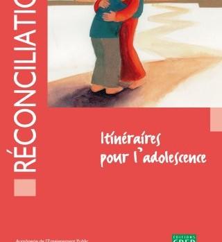Réconciliation, itinéraire pour l'adolescence