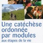 Une catéchèse ordonnée par modules aux étapes de la vie