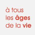 à tous les âges de la vie