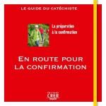 I-Grande-31033-en-route-vers-la-confirmation-guide-du-catechiste-ed--bayard.net
