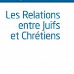 Les relations entre Juifs et Chrétiens - Compendium (2019), éd. Bayard, Cerf, Mame.