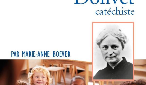 Prier 15 jours avec Léontine Dolivet, catéchiste, éd. Nouvelle cité, août 2019.