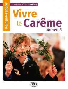 Vivre le Carême, année B, Points de repère, Les essentiels du catéchiste, éd. Crer Bayard, 2021.