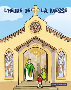 L'heure de la messe, éd. Pierre Téqui, 2018.