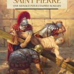 Saint Pierre, une menace pour l'empire romain, éd. Glenat/Cerf, 2019.