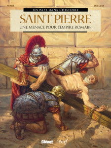 Saint Pierre, une menace pour l'empire romain, éd. Glenat/Cerf, 2019.
