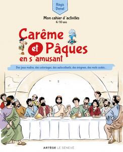 Mon cahier d'activités Carême et Pâques en s'amusant, 2020, éd. Artège Le Sénevé.