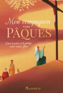 Mon compagnon vers Pâques, illustré par Eric Puybaret, Magnificat, 2020.