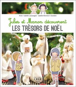 Jules et Manon découvrent les trésor de Noël, éd. Crer-bauard, 2019.