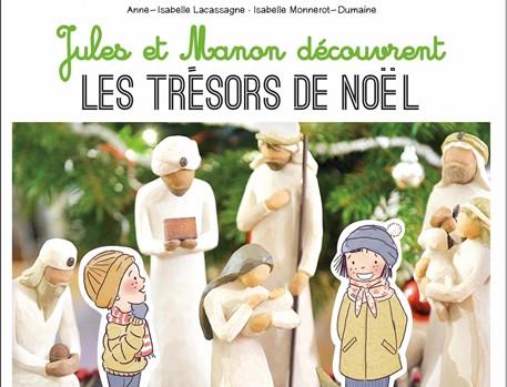 Jules et Manon découvrent les trésor de Noël, éd. Crer-Bayard, 2019.