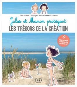 Jules et Manon découvrent les trésor de la Création, éd. Crer-Bayard, 2020.