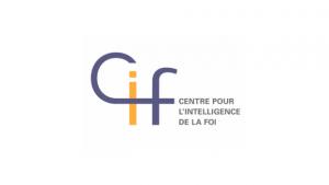 Le CIF, Centre pour l'Intelligence de la Foi.
