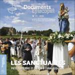 Les Sanctuaires, un numéro Documents Episcopat paru en juin 2019.