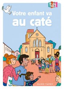 « Votre enfant va au caté », collection Tilt, 2019.