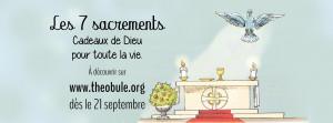 Les 7 sacrements, cadeaux de dieu pour toute la vie : une série Théobule pour la rentrée 2020-2021.