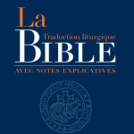 La Bible, traduction liturgique avec notes explicatives, AELF/Salvator, 2020.