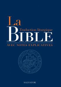 La Bible, traduction liturgique avec notes explicatives, AELF/Salvator, 2020.