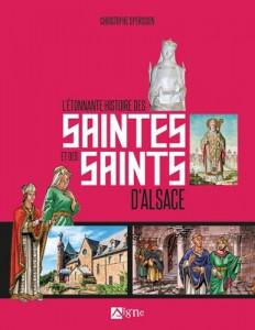 L'étonnante histoire des saintes et des saints d'Alsace, des vies de saints alsaciens racontées aux adolescents.
