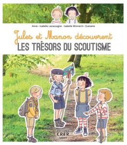 Jules et Manon découvrent les trésors du scoutisme, éd. Crer-Bayard, 2020.