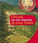 Cent pas sur les chemins du Mont Thabor